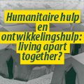 Ontwikkelingsdebat: humanitaire hulp vs. ontwikkelingshulp?