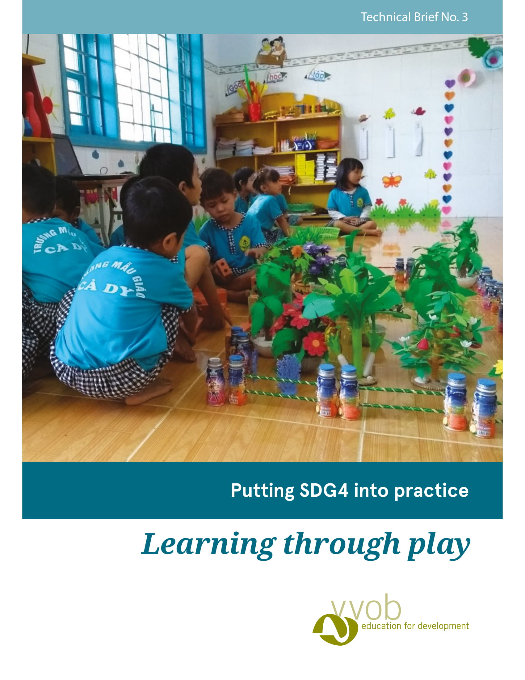 Learning Through Play >> Technical Brief 3 Learning Through Play Vvob Vzw